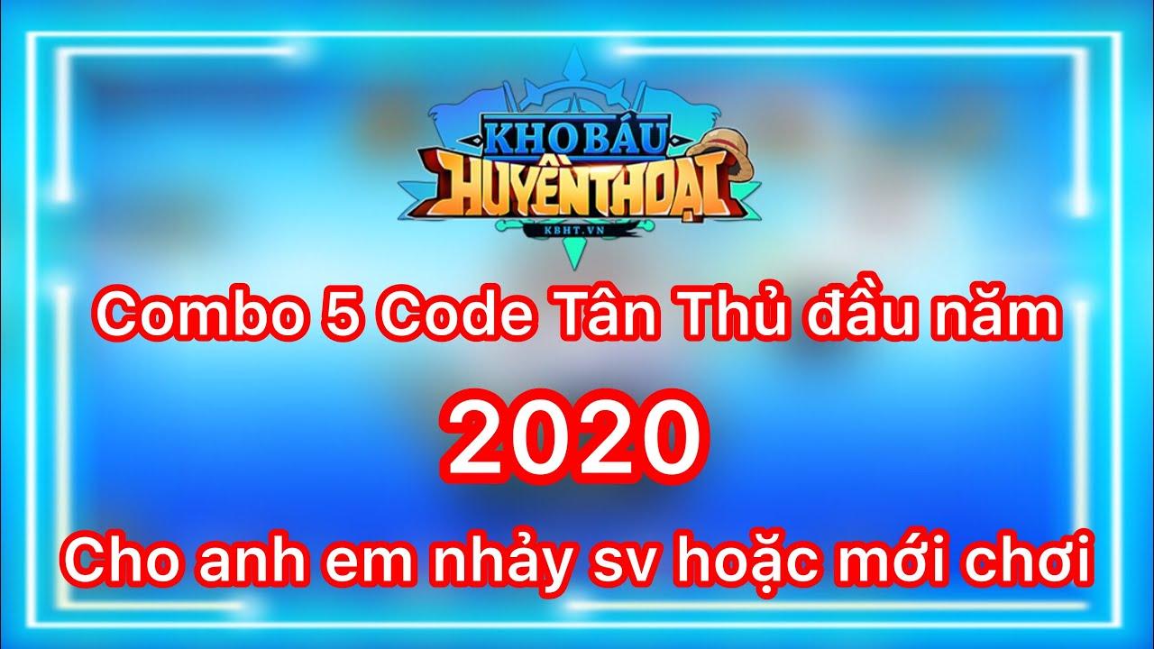 Tổng Hợp 5 Code Tân Thủ Năm 2020 Cực Ngon | Code Kho Báu Huyền Thoại | Kai Tv