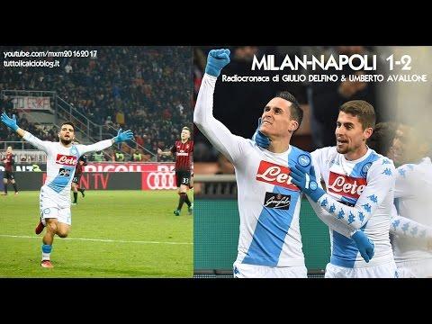 MILAN-NAPOLI 1-2 - Radiocronaca di Giulio Delfino & Umberto Avallone (21/1/2017) da Rai Radio 1