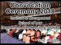Convocation Ceremony 2018 Institute of Management/ Department of Professional Studies