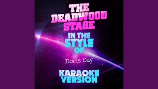 The Deadwood Stage (In the Style of Doris Day) (Karaoke Version)