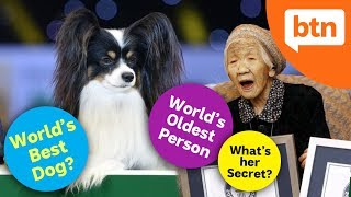 The World's Best Dog & the Oldest Person in the World! – Today's Biggest News