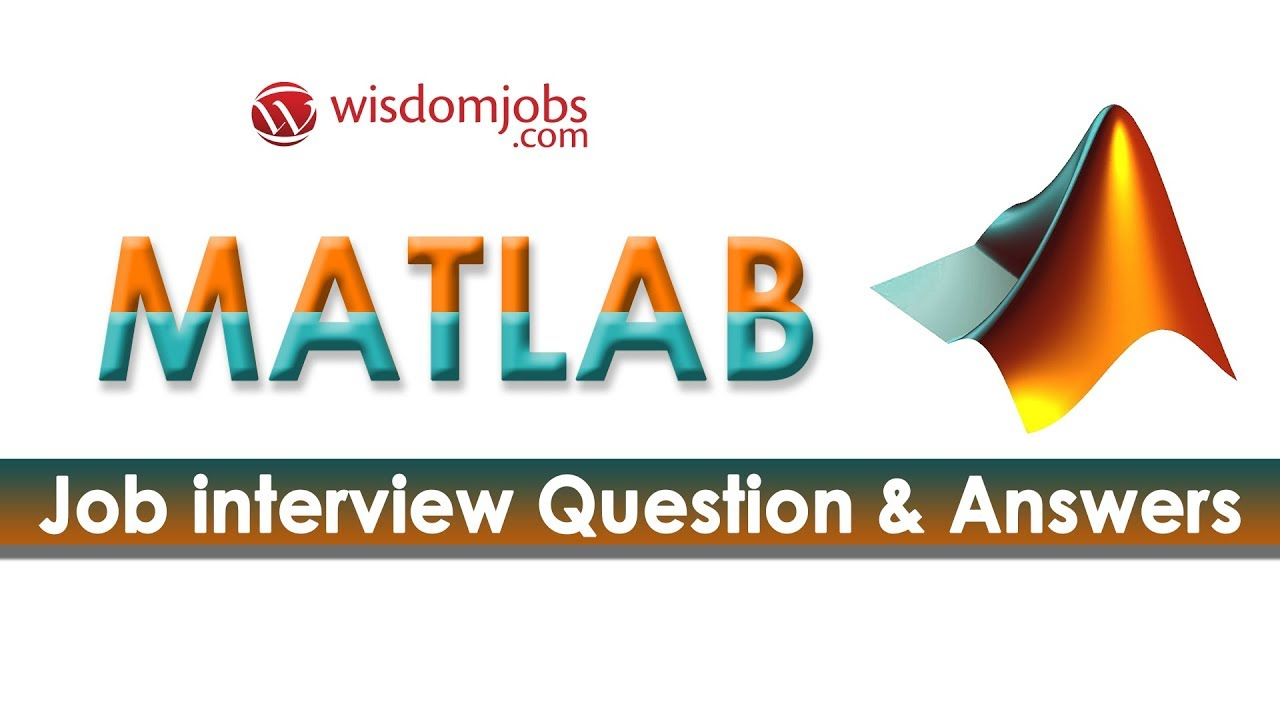 TOP 250+ MATLAB Interview Questions and Answers 08 September