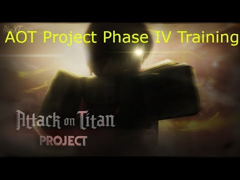 Phase IV Training | AOT Project Roblox |