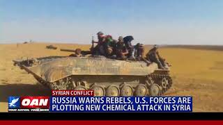 Russia Warns Rebels, U.S. Forces are Plotting New Chemical Attack in Syria