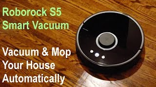 Roborock S5 - This Smart Robot will Vacuum & Mop Your Entire Home