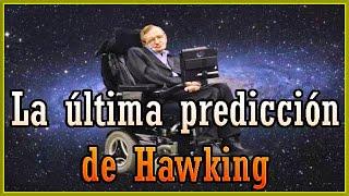 La Asombrosa Predicción que Hizo Stephen Hawking Antes de Dejar Este Mundo