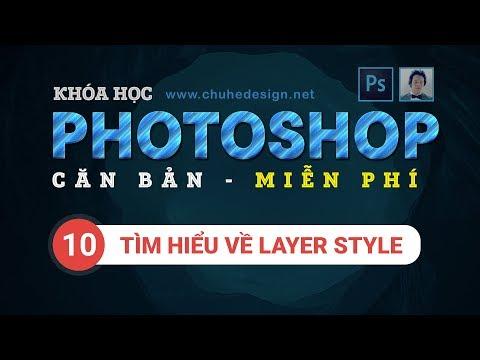 Photoshop căn bản Bài 10 - Tìm hiểu về Layer Style #ChuheDesign