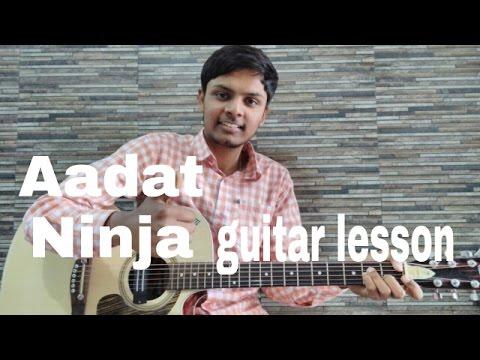 Aadat || Ninja || guitar lesson for beginners