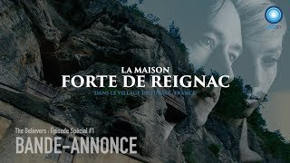 THE BELIEVERS : Épisode Spécial #1 / La maison forte de Reignac (Bande-annonce)
