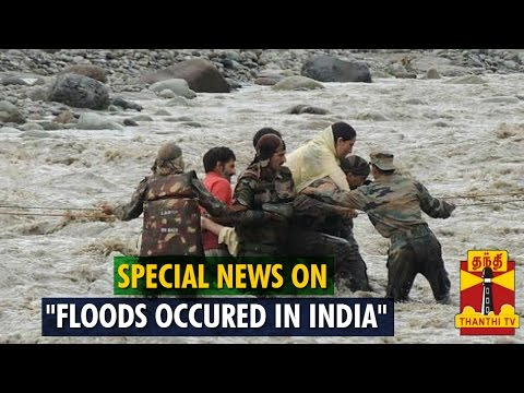 "Special News On ""Floods Occured In India"" - Thanthi TV"