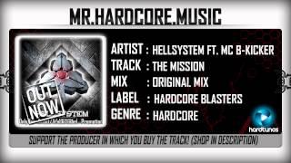 Hellsystem ft. MC B-Kicker - The Mission (FULL) [HQ|HD]