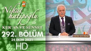 Nihat Hatipoğlu Kuran ve Sünnet 292. Bölüm   24 Ekim 2021