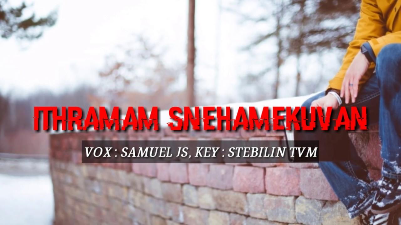 ITHRAMAM SNEHAMEKUVAN | MALAYALAM CHRISTIAN | STATUS VIDEO SONG