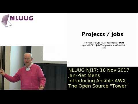 """NLUUG 2017NJ: Jan-Piet Mens: Introducing Ansible AWX - The Open Source """"Tower"""""""