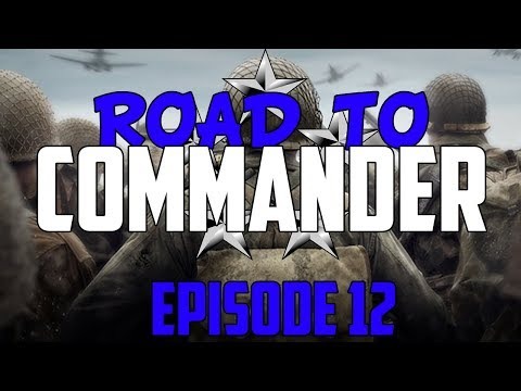 Call of Duty: WWII - Road to Commander - Episode 12! (COD WWII RTC)