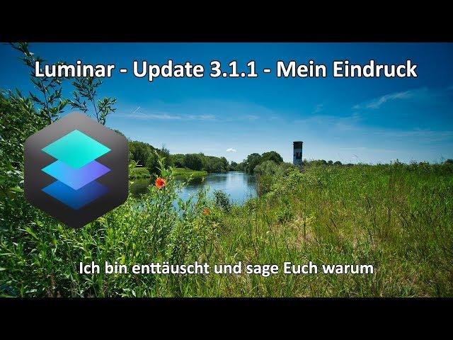 Luminar 3.1.1 - Das neue Update im Test - Mein Fazit und warum ich wieder enttäuscht bin