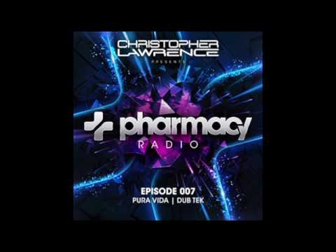 Christopher Lawrence - Pharmacy Radio #007 w/ guests Pura Vida & Dub Tek