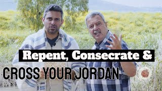 "From The Aliyah Return Center Chaim & Dean Discuss -""Repent, Consecrate & Cross Your Jordan"""