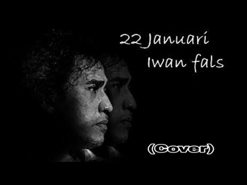 IWAN FALS 22 JANUARI COVER BY CHOPRALL