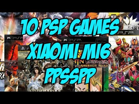 10 PSP Games on Xiaomi Mi6 PPSSPP 1.4.2 Snapdragon 835/Adreno 540/2017