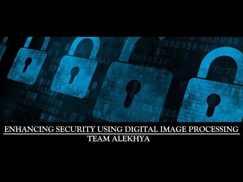 Enhancing Security using Digital Image Processing - Project Report