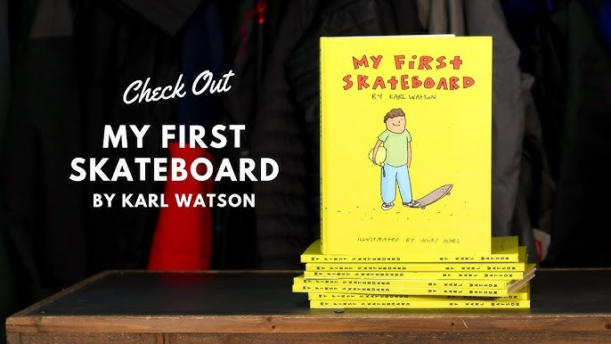29db5c88deed8 Check Out My First Skateboard! The Book by Karl Watson
