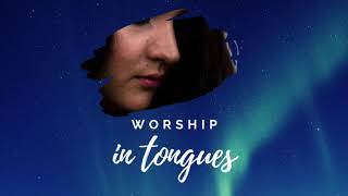 30 MINUTES WORSHIP SPEAKING IN TONGUES / SPONTANEOUS / PEACEFUL / SINGING IN THE SPIRIT
