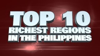 Top Ten Richest Regions in the Philippines 2014