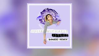 Julia Michaels - Issues (B-Phisto Remix)