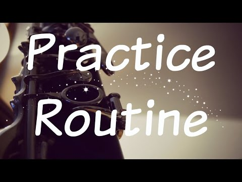 My Practice Routine (ClarinetAddict)