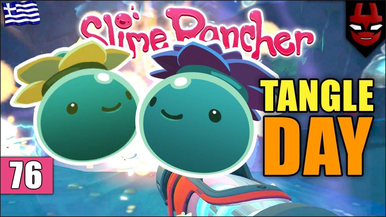 TANGLE DAY! | SLIME RANCHER (Greek Gameplay | Part 76) - OREKTIKO