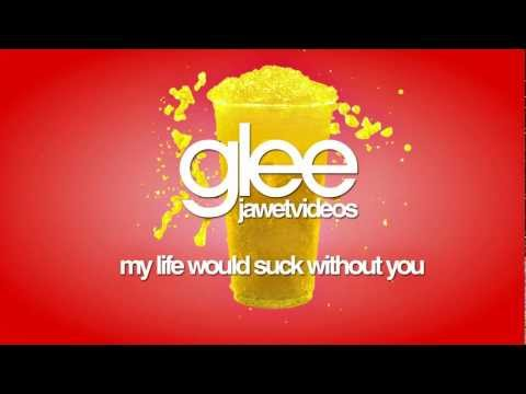 Glee Cast  My Life Would Suck Without You karaoke version