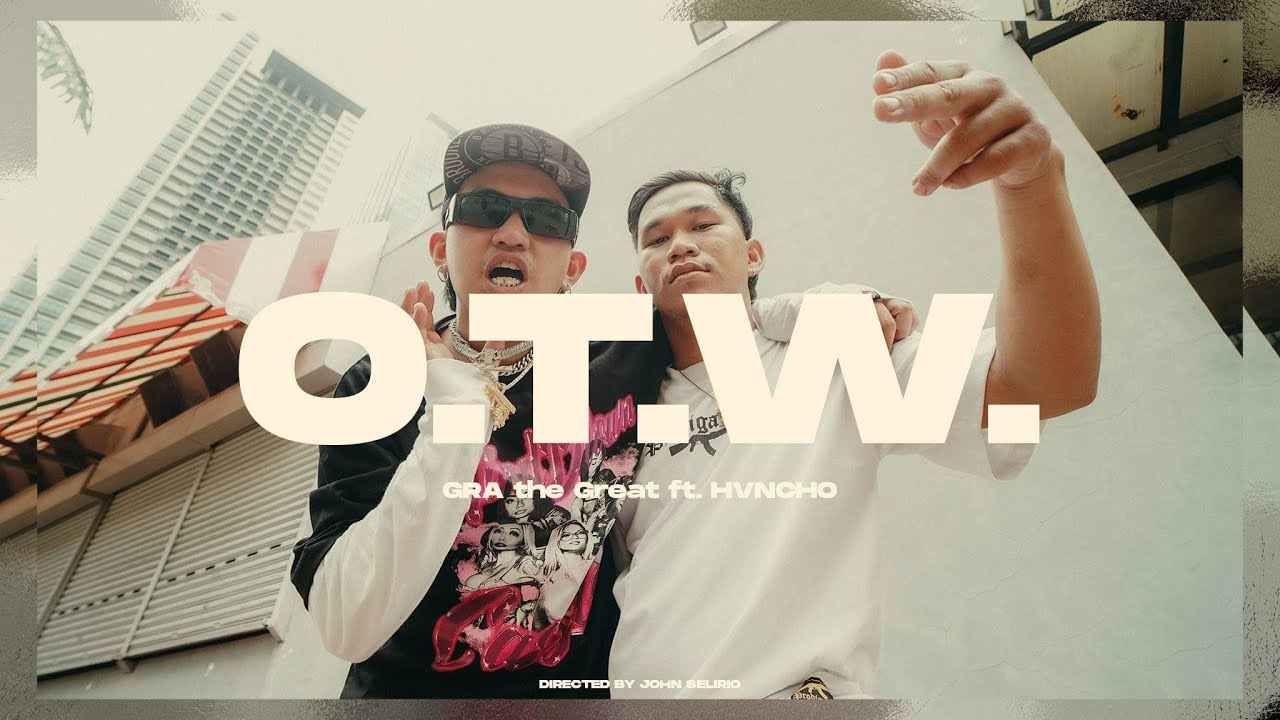 GRA THE GREAT - OTW feat. Hvncho (Official Music Video)