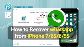 How to Recover whatsapp from iPhone 7/6S/6/5S with iOS 10