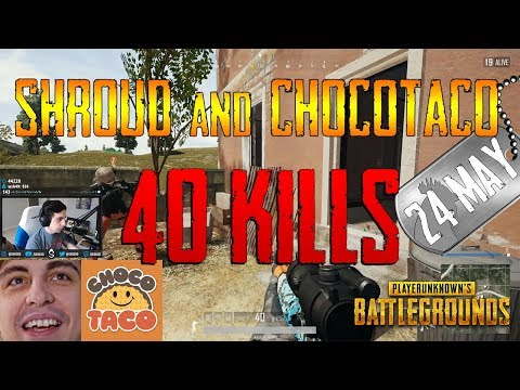 PUBG   Shroud and chocoTaco   40 Kills