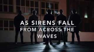 As Sirens Fall - From Across The Waves (Music Video)