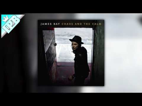 James Bay - Get Out While You Still Can