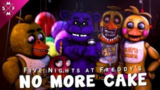 [SFM FNAF] NO MORE CAKE | Song Animation