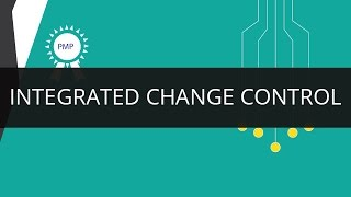 Integrated Change Control | PMP | Edureka