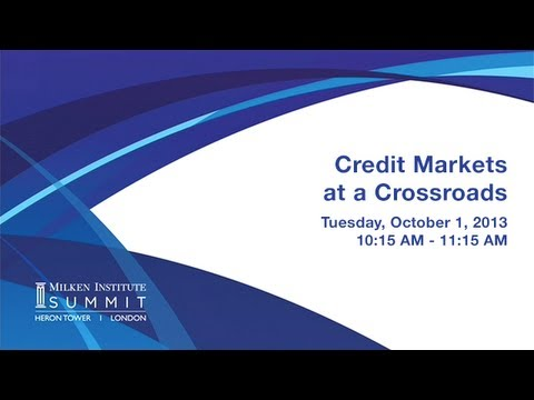 MI Summit 2013 - London: Credit Markets at a Crossroads