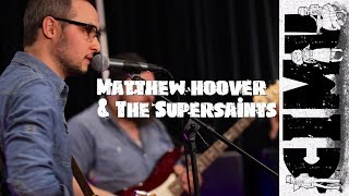 "Matthew Hoover & the Supersaints ""Dandelion Wine"" : CIMU SESSIONS"