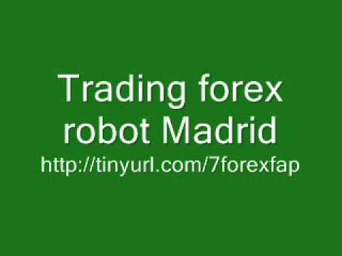 Trading forex robot Madrid