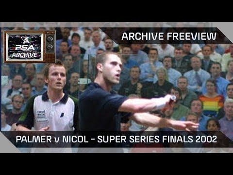 Squash: Palmer v Nicol - Archive Freeview - Super Series Finals 2002