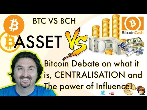 Bitcoin VS Bitcoin Cash War? Asset VS Cash? Centralisation? Bitcoin debate