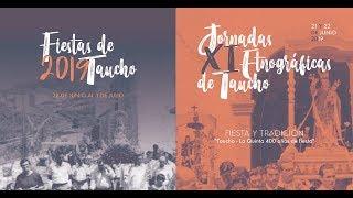 ver video: XI Jornadas Etnográficas de Taucho. ?Fiesta y  Tradición?. Taucho-La Quinta. 400 años?