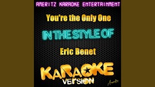 You're the Only One (In the Style of Eric Benet) (Karaoke Version)