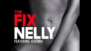 The Fix- Nelly Ft. Jeremih and Hands Up Music (Remix)