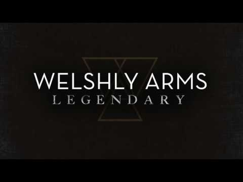 """Legendary"" (Official Audio) - Welshly Arms"
