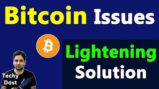 Lightening Technology resolving a bigger issue with Bitcoin