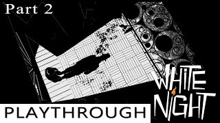 White Night Playthrough - Part 2 - That